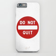 DO NOT QUIT iPhone 6s Slim Case