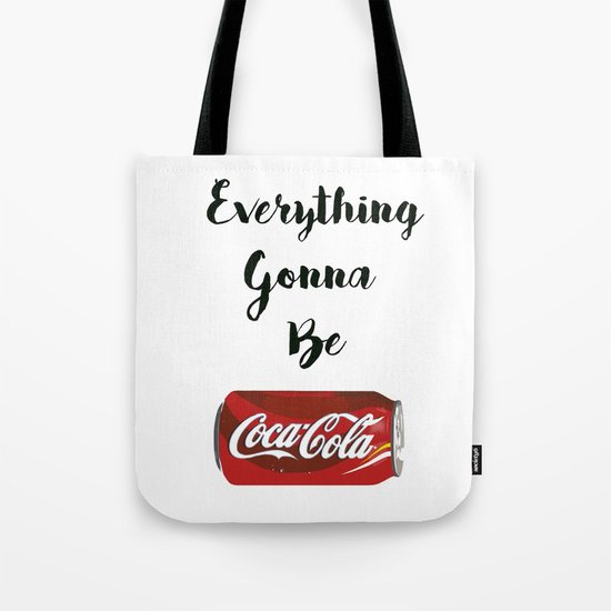 Everything gonna be Coca-Cola Tote Bag