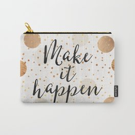 Make It Happen - Gold Dots Carry-All Pouch