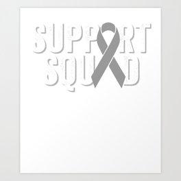 Support Squad | Brain Cancer Awareness Art Print