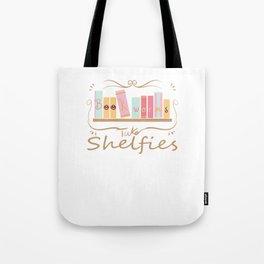 Bookworms Take Shelfies Reading Lover Tote Bag