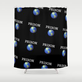 Prison Earth Shower Curtain