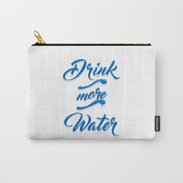 Drink More Water #WaterIsLife Carry-All Pouch