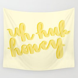 Uh Huh Honey Yellow Wall Tapestry