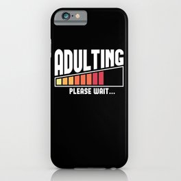 Adulting Please Wait 18th Birthday Gift iPhone Case