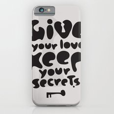 Give your Love. Keep your Secrets. iPhone 6s Slim Case