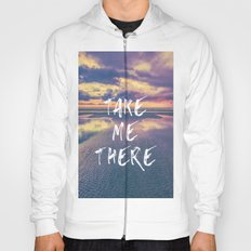Ocean Sea Beach Water Clouds at Sunset - Take Me There Quote Adventure Hoody