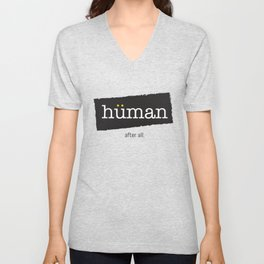 Don't overwork. We're human after all. Unisex V-Neck