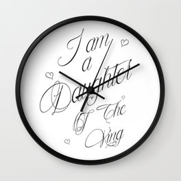I Am A Daughter Of The King - Black & White Religious Scripture Quote Wall Clock