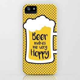 Beer Makes Me Hoppy iPhone Case