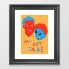 We Met Online Framed Art Print