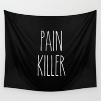 pain Wall Tapestries featuring Pain killer by SannArt