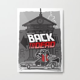 BACK to the DEAD Metal Print