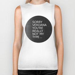 Sorry Verdana you're really not my type Biker Tank
