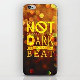 I'm Not Sleeping Now iPhone Skin
