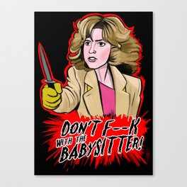 Don't F--- With the Babysitter!!! Canvas Print