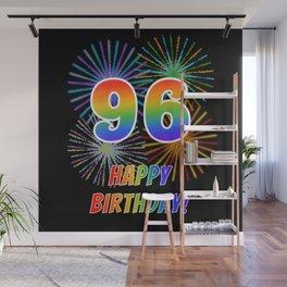 "96th Birthday ""96"" & ""HAPPY BIRTHDAY!"" w/ Rainbow Spectrum Colors + Fun Fireworks Inspired Pattern Wall Mural"