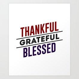 Thankful Grateful Blessed Art Print