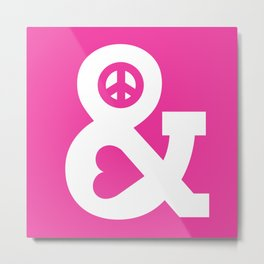 Peace and Love (pink edition) Metal Print