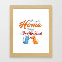 It's not a Home Without Fur Kids Framed Art Print