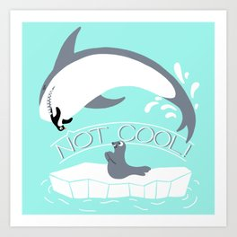 Not Cool Art Print