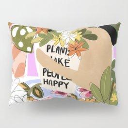 Plants Make People Happy Pillow Sham