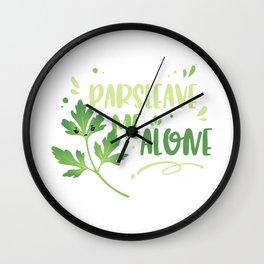 Parsleave Me Alone, Funny Shirt, Vegan and Vegetarian Puns Wall Clock