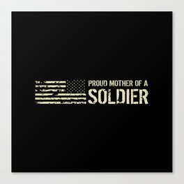 Proud Mother of a Soldier Canvas Print
