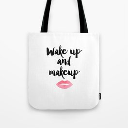 Wake Up And Makeup,Girls Room Decor,Bathroom Decor,Quote Prints,Lips Art,Gift For Her,Wall Art Tote Bag