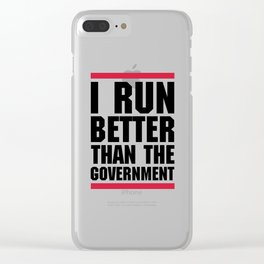 Run Better Than Government Funny Gym Quote Clear iPhone Case
