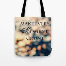 Make Every Moment Count Tote Bag