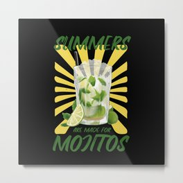 Summers are made for Mojitos Metal Print