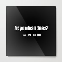 The dream chaser Metal Print