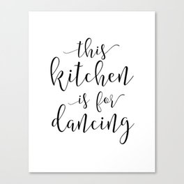 PRINTABLE Art, This Kitchen Is For Dancing, Funny Print,Gift For Husband, Kitchen Signs,Kitchen Deco Canvas Print