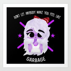 Amethyst - Don't Let Anybody Make You Feel Like Garbage! Art Print