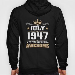 July 1947 72 Years Of Being Awesome Hoody