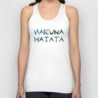 hakuna Tank Tops featuring hakuna matata by Kat's Karma Cache