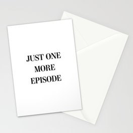 Just One More Episode Stationery Cards