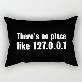 There is no place like 127.0.0.1 - Gift Rectangular Pillow
