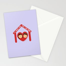 I'll Make This Feel Like Home Stationery Cards