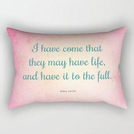 Life to the Full, Scripture Verse, John 10:10 Rectangular Pillow