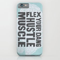 Flex Your Dang Hustle Muscle Slim Case iPhone 6s
