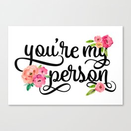 You're My Person Quote Canvas Print
