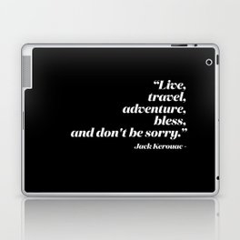 Live, travel, adventure, bless, and don't be sorry. Laptop & iPad Skin