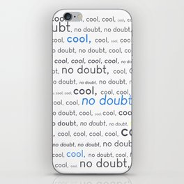 Cool, cool, cool, no doubt iPhone Skin