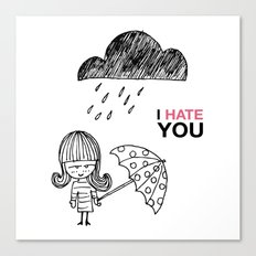 I Hate You / Rain Canvas Print