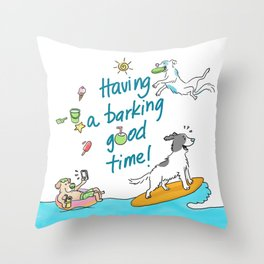Have a barking good time! Throw Pillow
