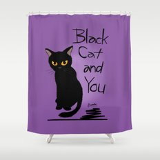 Black cat and you Shower Curtain