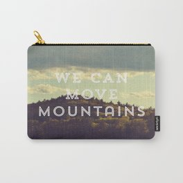 We Can Move Mountains Carry-All Pouch
