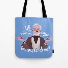 I'm super dead! Tote Bag